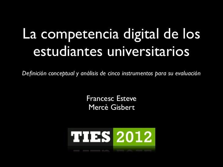La competencia digital de los  estudiantes universitariosDefinición conceptual y análisis de cinco instrumentos para su eva...