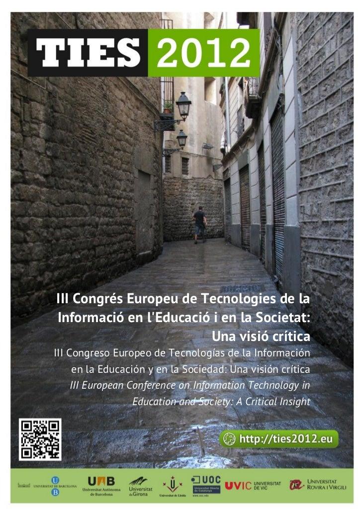 III Congrés Europeu de Tecnologies de laInformació en lEducació i en la Societat:                         Una visió crític...