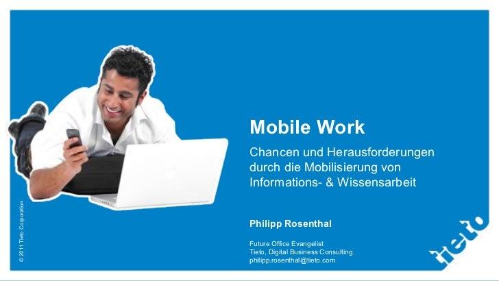 Mobile Work                           Chancen und Herausforderungen                           durch die Mobilisierung von ...