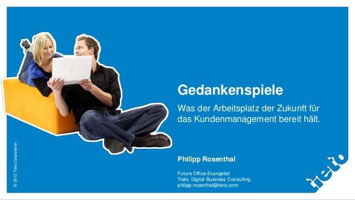 Gedankenspiele                           Was der Arbeitsplatz der Zukunft für                           das Kundenmanageme...