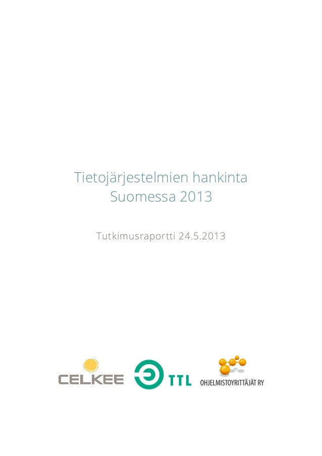 Tietojärjestelmien hankinta Suomessa 2013 Tutkimusraportti 24.5.2013