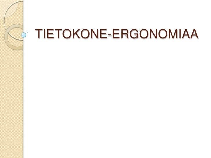 TIETOKONE-ERGONOMIAA<br />
