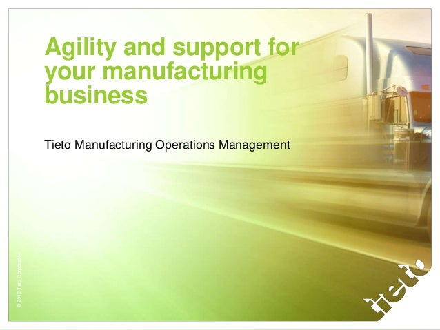Tieto Manufacturing Operations Management – agility and support for manufacturing business