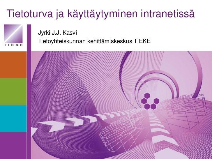 W3 Rekkari: Tietoturva ja käyttäytyminen intranetissä  Jyrki Kasvi, TIEKE