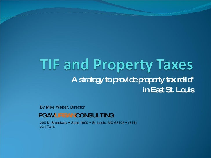 A strategy to provide property tax relief in East St. Louis 200 N. Broadway     Suite 1000     St. Louis, MO 63102     ...