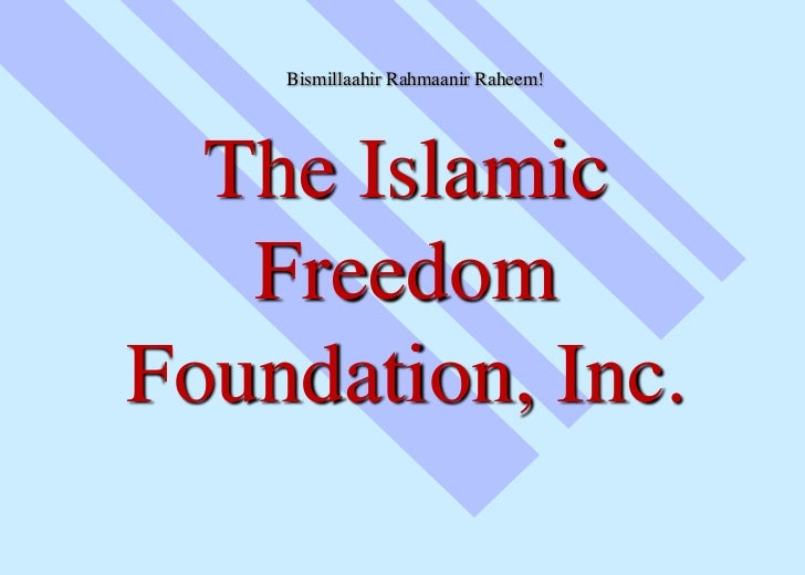 Bismillaahir Rahmaanir Raheem!  The Islamic   FreedomFoundation, Inc.