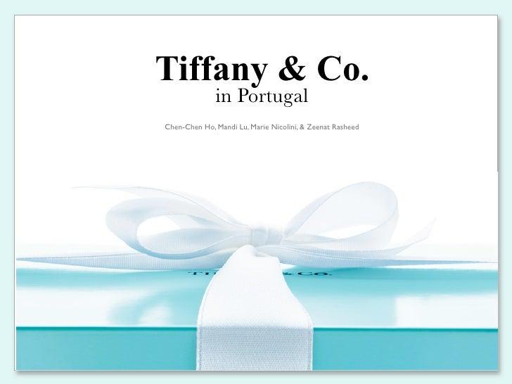 Tiffany & Co.               in Portugal Chen-Chen Ho, Mandi Lu, Marie Nicolini, & Zeenat Rasheed