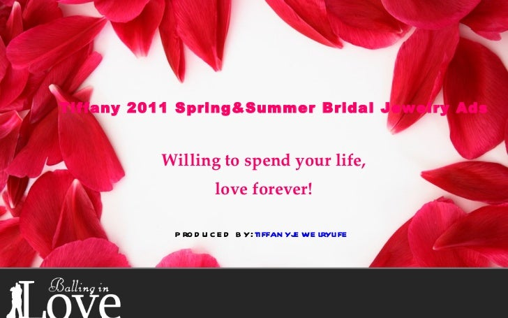 Willing to spend your life, love forever! produced by: tiffanyjewelrylife Tiffany 2011 Spring&Summer Bridal Jewelry Ads