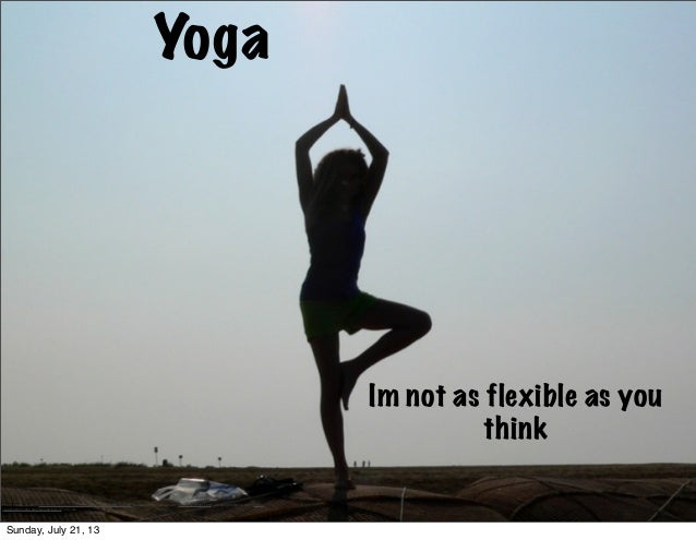"""Yoga Im not as flexible as you think Photo Credit: <a href=""""http://www.flickr.com/photos/34745138@N00/2811540730/"""">kaibara8..."""