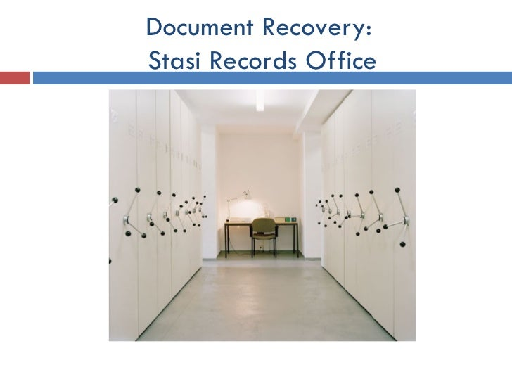 Document Recovery:  Stasi Records Office
