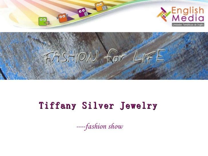Tiffany Silver Jewelry   ----fashion show