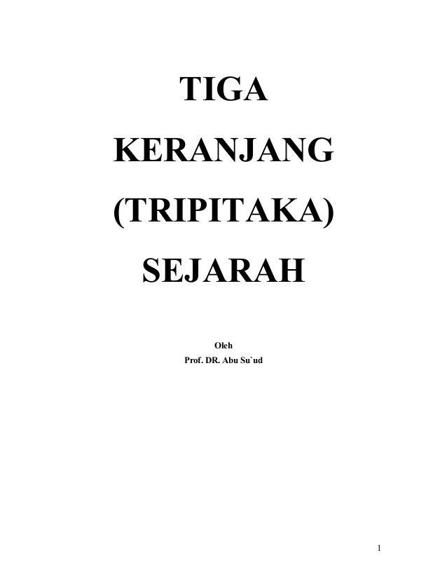 TIGA KERANJANG (TRIPITAKA) SEJARAH Oleh Prof. DR. Abu Su`ud  1