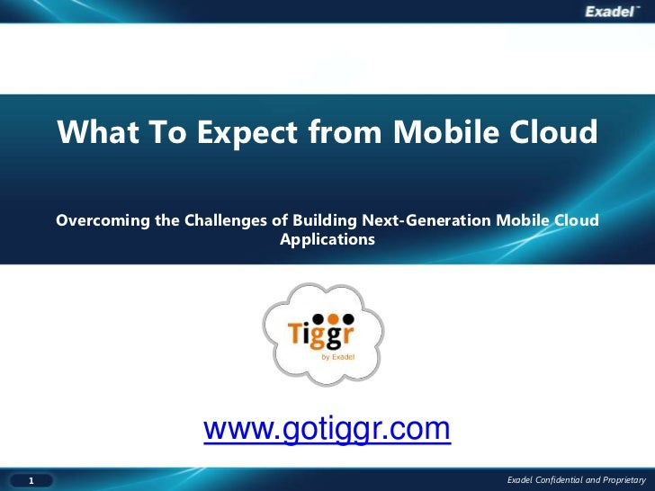 What To Expect from Mobile Cloud    Overcoming the Challenges of Building Next-Generation Mobile Cloud                    ...