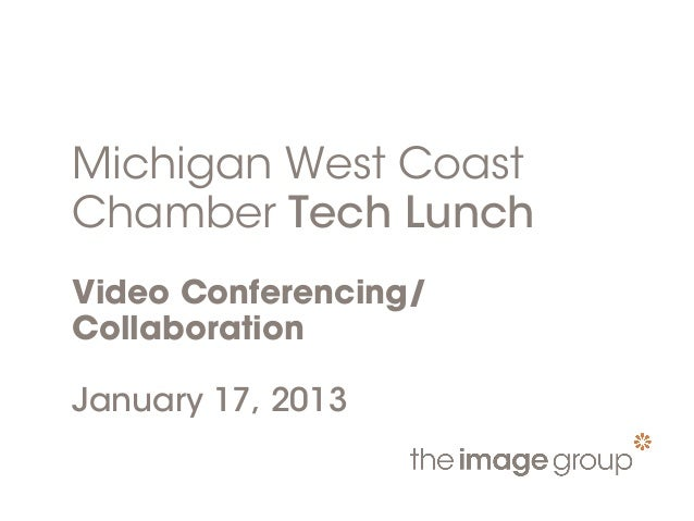 Michigan West Coast Chamber of Commerce Tech Lunch: Video Conferencing/Collaboration