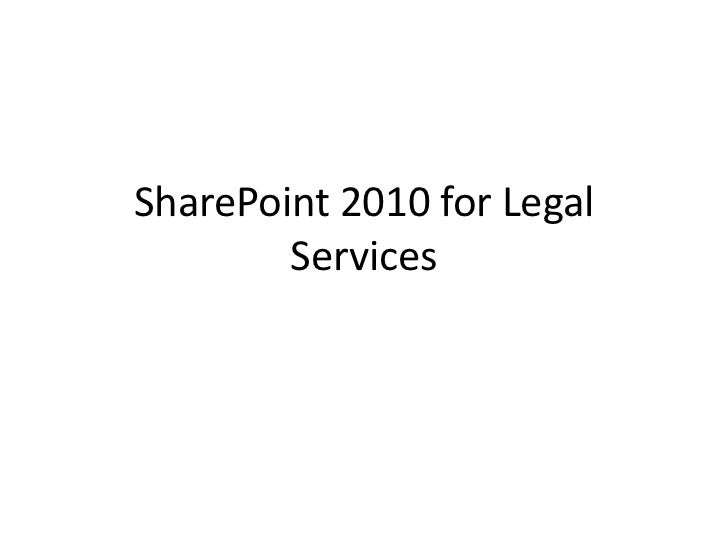 SharePoint 2010 for Legal        Services