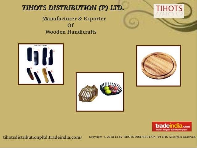 TIHOTSDISTRIBUTION(P)LTD.TIHOTSDISTRIBUTION(P)LTD.tihotsdistributionpltd.tradeindia.com/ Copyright©201213byTIHO...