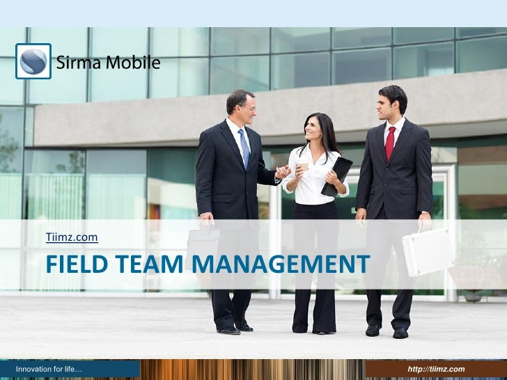 Tiimz.com        FIELD TEAM MANAGEMENTInnovation for life…            http://tiimz.com