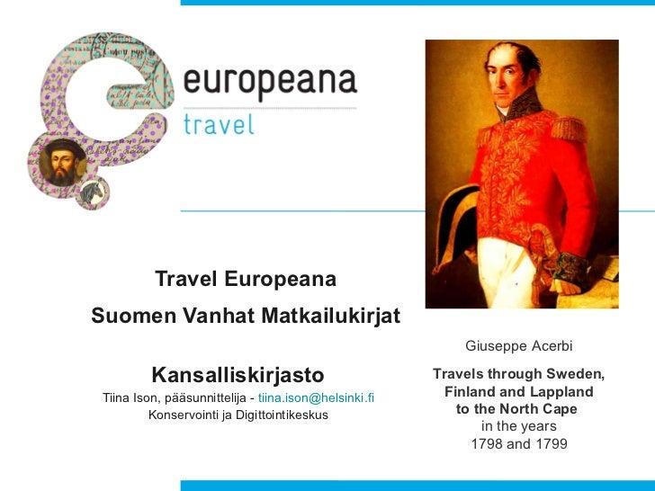 Travel Europeana Suomen Vanhat Matkailukirjat Kansalliskirjasto Tiina Ison, pääsunnittelija -  [email_address] Konservoint...