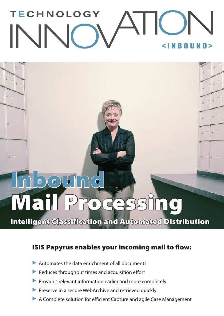 <INBOUND>     Inbound Mail Processing Intelligent Classification and Automated Distribution        ISIS Papyrus enables yo...