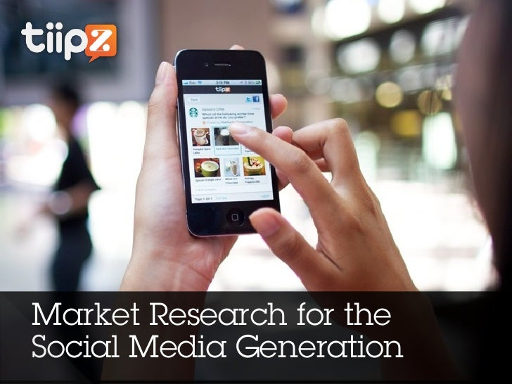 Market Research for theSocial Media Generation