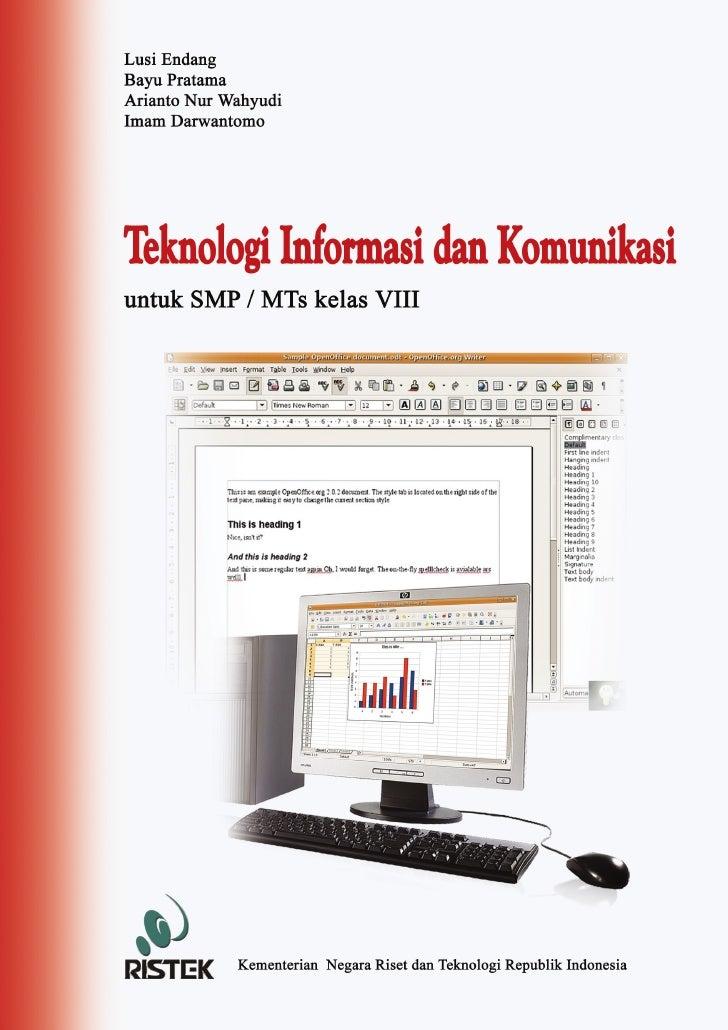 Buku PelajaranTeknologi Informasi dan KomunikasiUntuk SMP / MTs Kelas VIII© Diterbitkan pertama kali oleh Kementerian Nega...