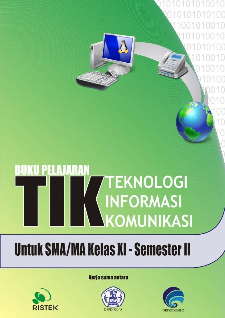 Buku Pelajaran  Teknologi Informasi dan Komunikasi Kelas XI Semester II untuk Sekolah Menengah Atas dan Madrasah Aliyah   ...