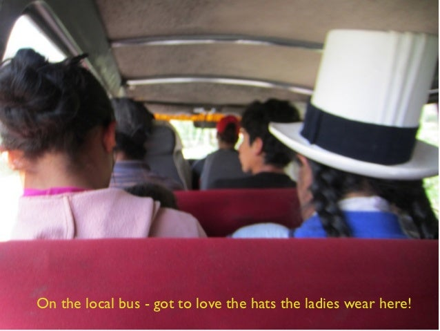 On the local bus - got to love the hats the ladies wear here!