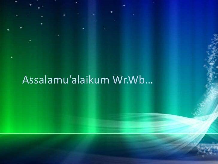 Assalamu'alaikum Wr.Wb…