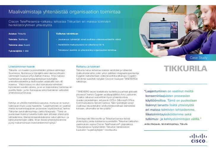 Maalivalmistaja yhtenäistää organisaation toimintaaCiscon TelePresence-ratkaisu tehostaa Tikkurilan eri maissa toimivienhe...