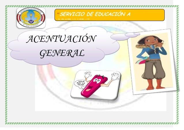 """""""SERVICIO DE EDUCACIÓN A  DISTANCIA""""  ACENTUACIÓN GENERAL"""
