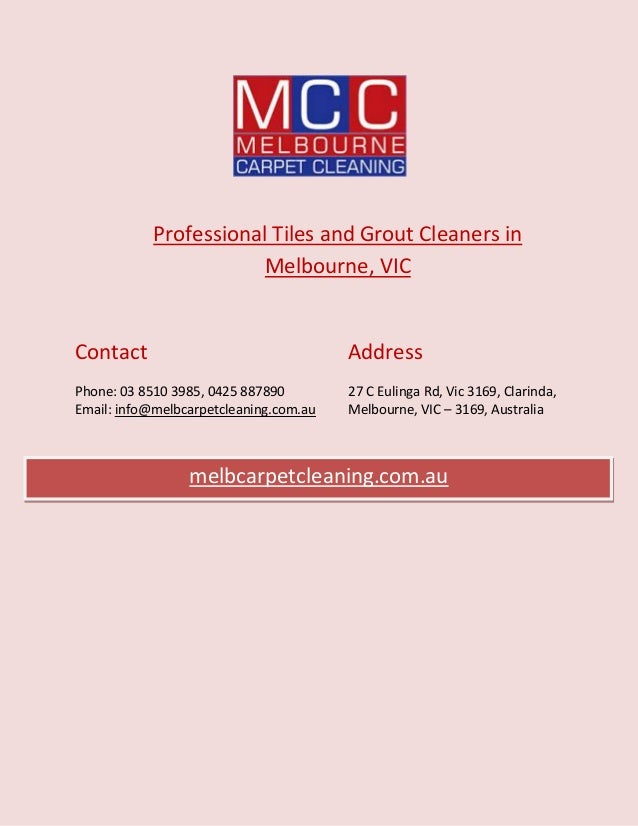 Professional Tiles and Grout Cleaners in Melbourne, VIC Contact Phone: 03 8510 3985, 0425 887890 Email: info@melbcarpetcle...