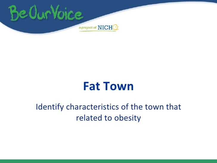 Fat Town Identify characteristics of the town that related to obesity