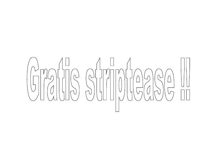 Gratis striptease !!