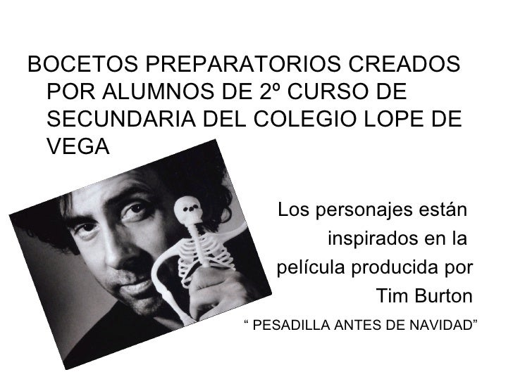 <ul><li>BOCETOS PREPARATORIOS CREADOS POR ALUMNOS DE 2º CURSO DE SECUNDARIA DEL COLEGIO LOPE DE VEGA </li></ul><ul><li>Los...