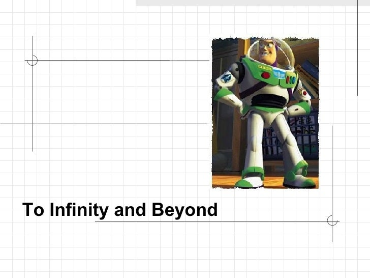 To Infinity and Beyond