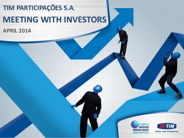 Tim   meeting with investors - april 2014