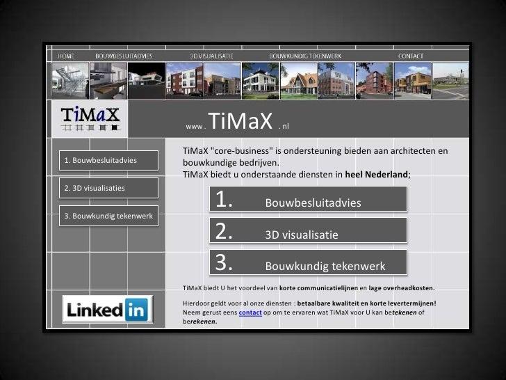 """www . TiMaX . nl<br />TiMaX """"core-business"""" is ondersteuning bieden aan architecten en bouwkundige bedrijven..."""
