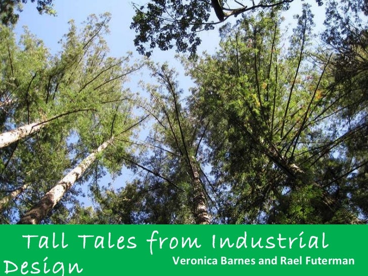 Tall Tales from Industrial Design Veronica Barnes and Rael Futerman