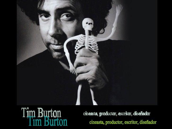 Tim Burton cineasta, productor, escritor, diseñador
