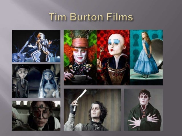 tim burton movie essays Cinematic style of tim burton - color essay example edward scissor hands and charlie and the chocolate factory are both great movies - cinematic style of tim burton introduction.