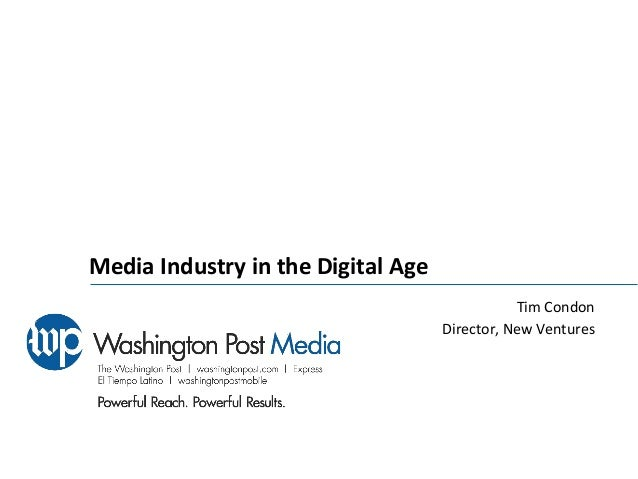 Media  Industry  in  the  Digital  Age   Tim  Condon   Director,  New  Ventures