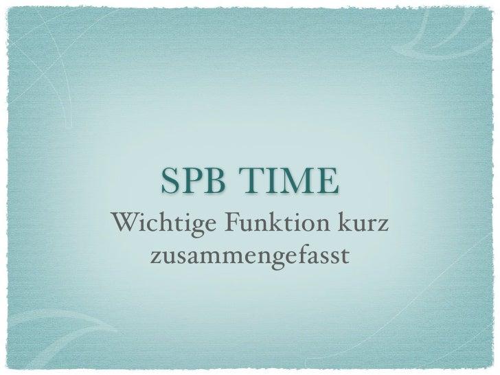 SPB TIME Wichtige Funktion kurz   zusammengefasst