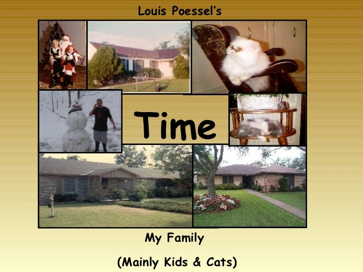 Time My Family  (Mainly Kids & Cats) Louis Poessel's