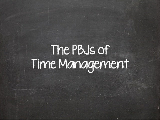 The PBJs of Time Management