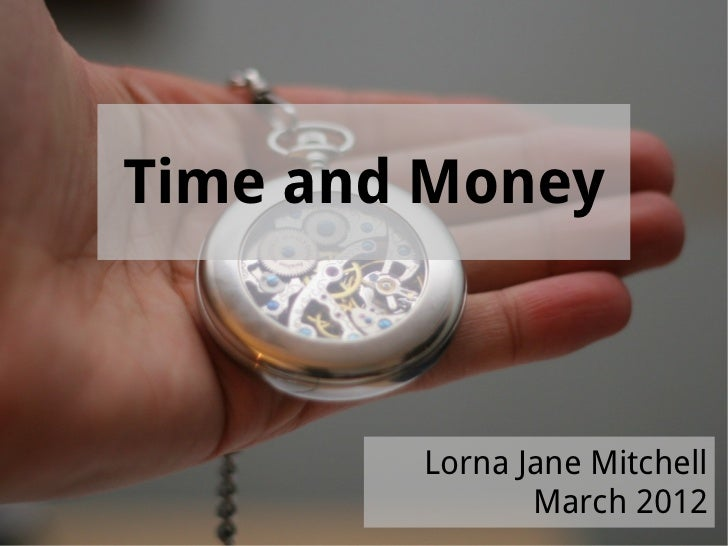 Time and Money        Lorna Jane Mitchell               March 2012