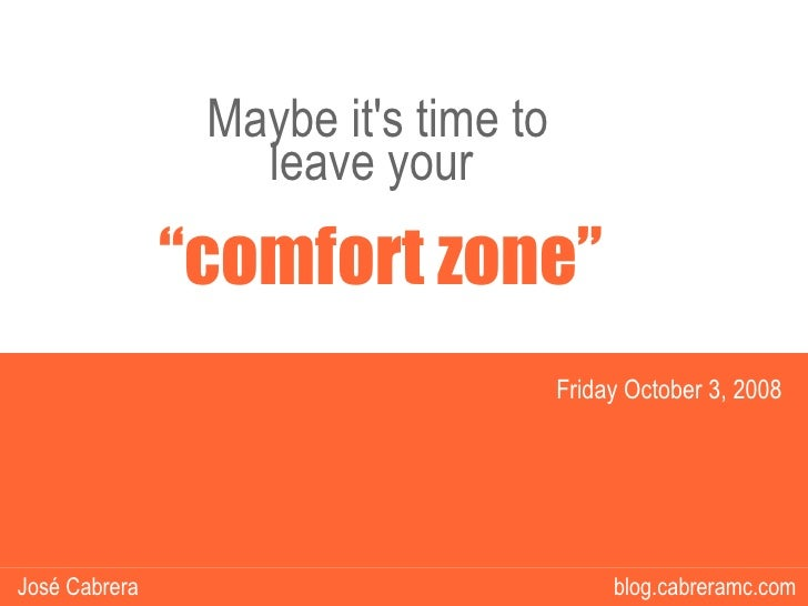 Time To Leave Your Confort Zone