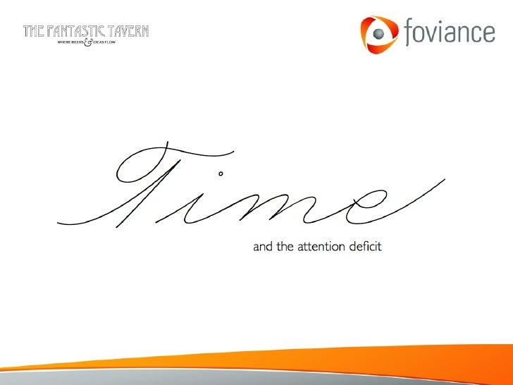 Time and the attention deficit