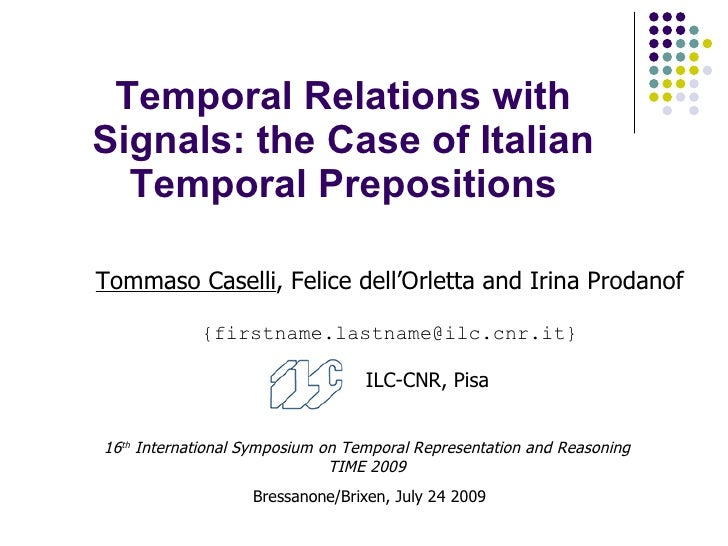 Temporal Relations with Signals: the Case of Italian Temporal Prepositions Tommaso Caselli , Felice dell'Orletta and Irina...