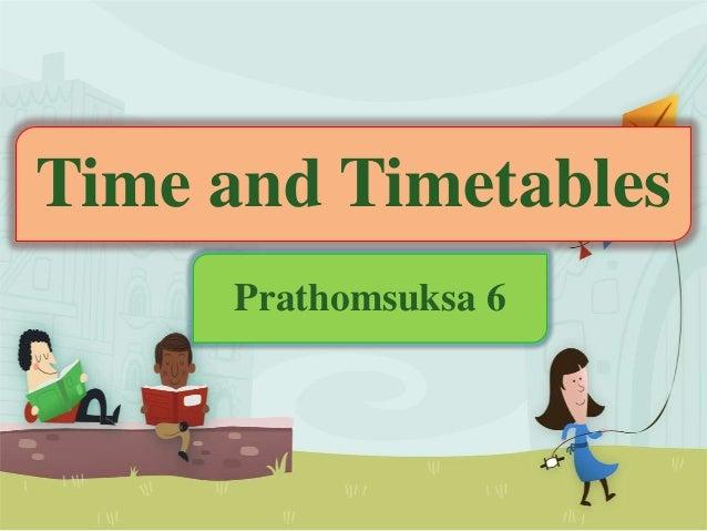 Time and Timetables Prathomsuksa 6