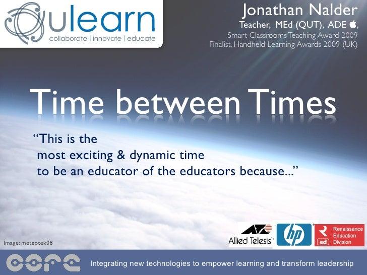 Jonathan Nalder                                                              Teacher, MEd (QUT), ADE ,                   ...